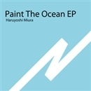 Paint The Ocean EP/Haruyoshi Miura