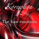 The four emotions/Korewaga