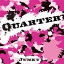 Quarter/Junky