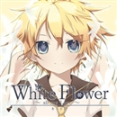 White Flower~all my Love~/キッドP