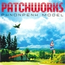 PATCHWORKS/Phnonpenh MODEL