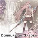 Corruption Garden/Caz