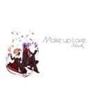 Make up Love/MineK