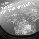 Tired of the World/YS