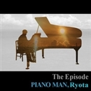 The Episode/PIANOMAN,Ryota
