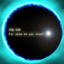 For Whom do you live?/THE SUN