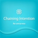 Chaining Intention Re:verse mix/ELECTROCUTICA