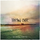 Starting Over/One Reason to Breathe
