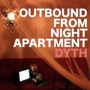 OUTBOUND FROM NIGHT APARTMENT/DYTH