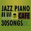 カフェで流れるジャズピアノ30/Moonlight Jazz Blue (Primary)