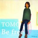 Be free/TOMO
