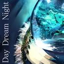 Day Dream Night/新城P