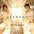 ETERNAL/WHITE LEDGE