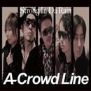 Strong In Da Rain/A-Crowd Line