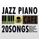 カフェで流れるクラシックJAZZピアノ 特選20/Moonlight Jazz Blue