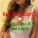 Real R&B Collection / In the Urban Din and Bustle/Various