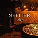 Shelter/2K's