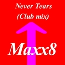 Never Tears (Club Mix)/Maxx8