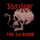 THE 3rd BLOOD/RED RAW