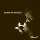 Lookin' for the FIRE/Surwind