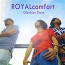 Glorious Days/ROYALcomfort