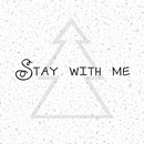 Stay with me/shu-t