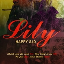 Lily/HAPPY SAD