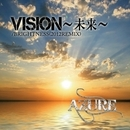 VISION~未来~/AZURE