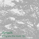 Bring you the music EP/Airtech