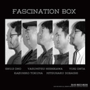 FASCINATION BOX/FASCINATION BOX