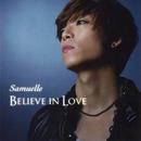 BELIEVE IN LOVE/Samuelle