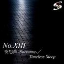 夜想曲-Nocturne-/Timeless Sleep/No.XIII