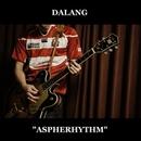 ASPHERHYTHM/DALANG