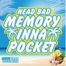 MEMORY INNA POCKET/HEAD BAD
