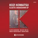 Elastic Shakedown EP/Kozi Komatsu