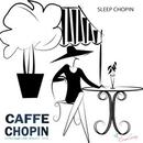 カフェで流れる癒しのショパン/スリープショパン