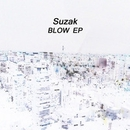 BLOW EP/Suzak