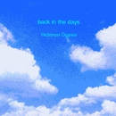 back in the days/Hidenori Ogawa