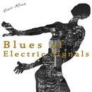 Blues of Electric Signals/Dust Kloud