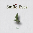 Leaf/Smile Eyes