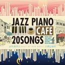 カフェで流れるジャズピアノ20 BEST OF NEW MUSIC~忘れられない恋~/Moonlight Jazz Blue