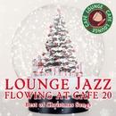 カフェで流れるラウンジJAZZ BEST 20 ベスト・オブ・クリスマスソングス/Moonlight Jazz Blue