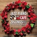 カフェで流れるジャズピアノ BEST 20 ピアノで彩る至福のクリスマスソング/Moonlight Jazz Blue