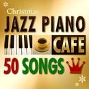 カフェで流れるクリスマス・ジャズピアノ 人気曲50/Moonlight Jazz Blue