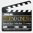 カフェで流れるレジェンドシネマ~特選ジャズセレクション~/Moonlight Jazz Blue & JAZZ PARADISE