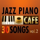 カフェで流れるジャズピアノ 30 Vol.2/Moonlight Jazz Blue & JAZZ PARADISE