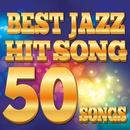 ベストJAZZヒットソング50曲:スティーヴィーワンダーからビリージョエル、ショパンまで/Various Artists