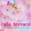 春のカフェテラス ~桜JAZZピアノ~/Moonlight Jazz Blue
