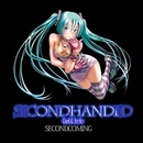 SECONDHANDED -Used&Junks- SECONDCOMMING/キセノンP