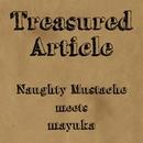 Treasured Article/Naughty Mustache,mayuka